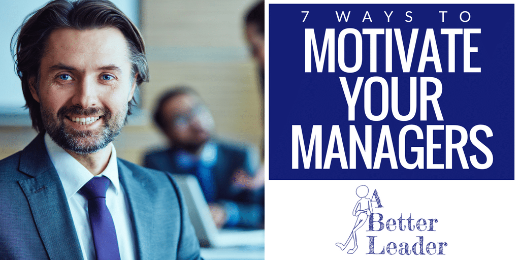 Motivate Your Managers
