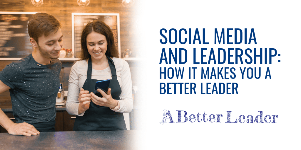 Social Media and Leadership from A Better Leader