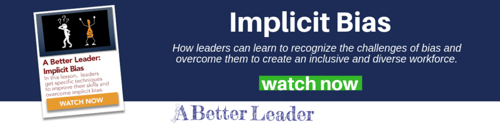 How leaders can learn to recognize the challenges of implicit bias and overcome them to create an inclusive and diverse workforce. From A Better Leader.