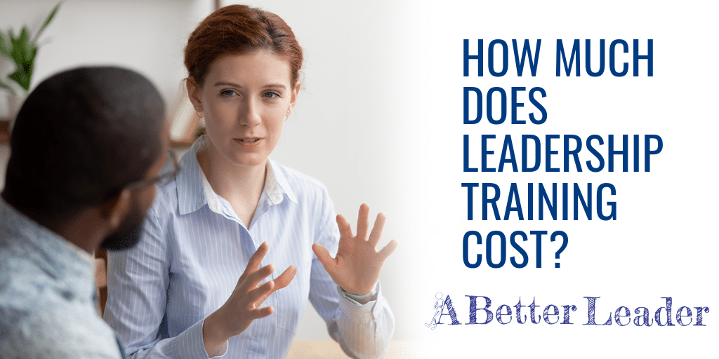 How Much Does Leadership Training Cost from A Better Leader