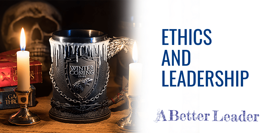 Ethics And Leadership From A Better Leader