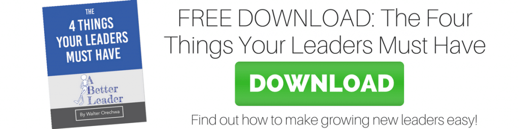 Free Download: The Four Things Your Leaders Must Have from A Better Leader